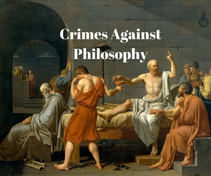 Crimes Against Philosophy
