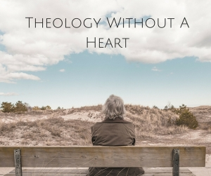 Theology Without Heart